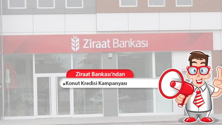 Ziraat Bankası Konut Kredisi Kampanyası!