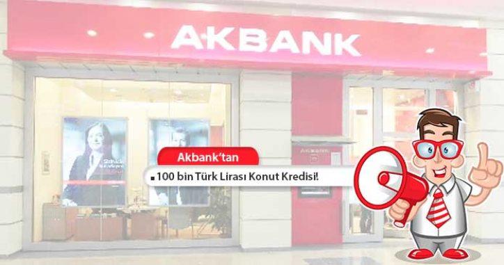 Akbank'tan 100 bin TL Konut Kredisi!