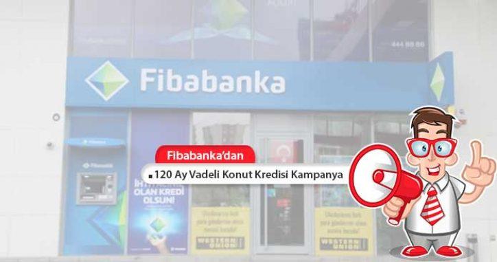 Fibabanka'dan 120 Ay Vadeli Konut Kredisi