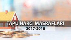 2017-2018 Tapu Harcı Masrafları Ne Kadar?