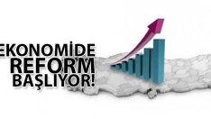Ekonomide Reform Dönemi Başlıyor!