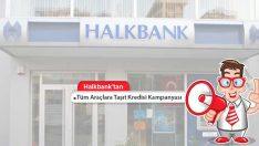 Halkbank'tan Taşıt Kredisi Kampanyası