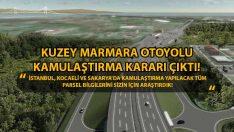 Kuzey Marmara Otoyolu İçin İstanbul, Kocaeli ve Sakarya'ya Kamulaştırma Kararı!