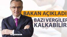 Maliye Bakanı Açıkladı: Bazı Vergiler Kalkabilir!