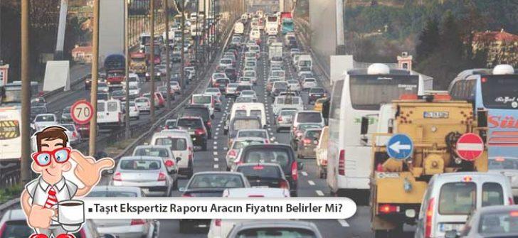 Taşıt Ekspertiz Raporu Aracın Fiyatını Belirler Mi?