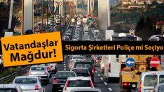 Trafik Sigortası Ödemelerinde Vatandaşlar Mağdur Ediliyor!