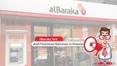 Albaraka Türk Taşıt Finansmanı Başvurusu ve Detayları