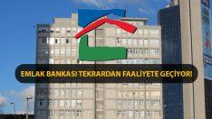 Emlak Bankası Tekrardan Faaliyete Geçiyor