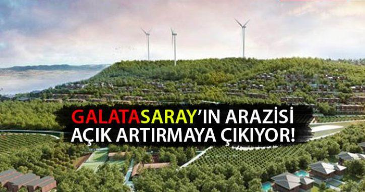 Galatasaray'ın Arazisi Açık Artırmada! İşte Teklif Veren Firmalar!