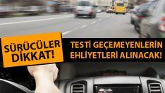 Sürücüler Dikkat! Psikoteknik Testinde Başarılı Olamazsanız Ehliyetleriniz Alınacak!