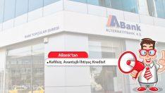 Avantajlı İhtiyaç Kredisi ve Uzun Vade Seçenekleri ABank'ta!