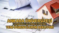 Ankara Üniversitesi'nde Gayrimenkul Geliştirme ve Yönetimi Bölümü Yeni Öğrencilerini Bekliyor!