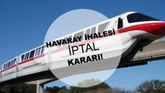 Sefaköy-Halkalı-Başakşehir Havaray Projesinin İhalesi için İptal Kararı!