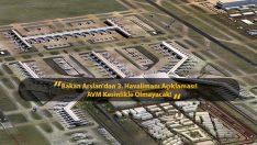 Bakan Arslan'dan 3. Havalimanı Açıklaması! AVM Kesinlikle Olmayacak!