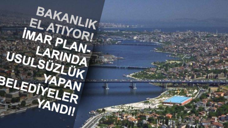 İmar Hususunda Belediyeler İçin Sıkı Yönetim İlan Edildi!