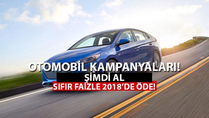 Bayram Öncesi Otomobil Kampanyaları Furyası! Şimdi Al, 2018'de Sıfır Faizle Öde!