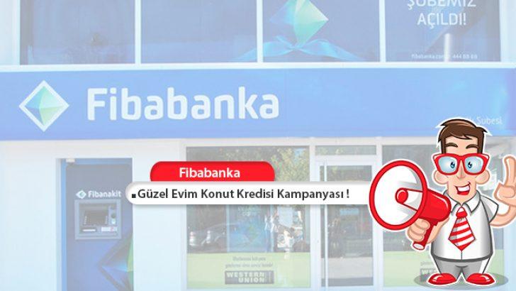 Fibabanka'dan Güzel Evim Konut Kredisi Kampanyası! 100.000 TL Kredi