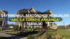 Gayrimenkul Sektöründe Yenilikler! ABD ile Türkiye Arasında İşbirlik!