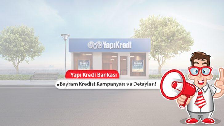 Günde 10 TL Taksitle 10.000 TL Bayram Kredisi Yapı Kredi'den!
