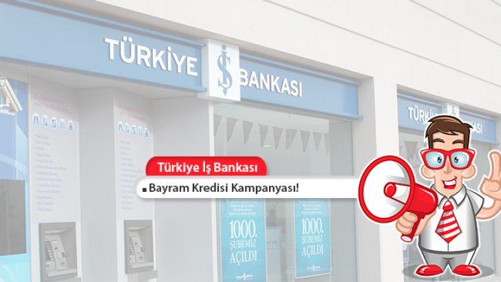 Günde 5 TL Taksitle 5.000 TL Bayram Kredisi Türkiye İş Bankası'ndan!