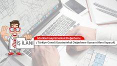 İGD, Türkiye Genelinde Gayrimenkul Değerleme Uzmanı Alımı Yapacak!