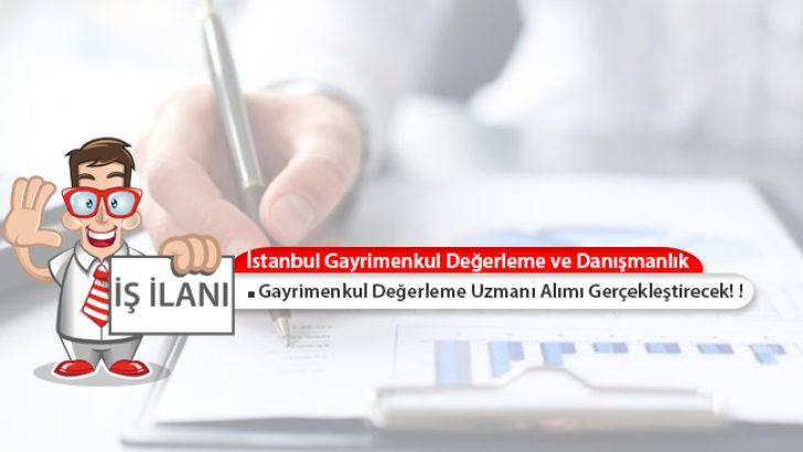 İstanbul Gayrimenkul, Türkiye Geneli Gayrimenkul Değerleme Uzmanı Alımları Yapacak!