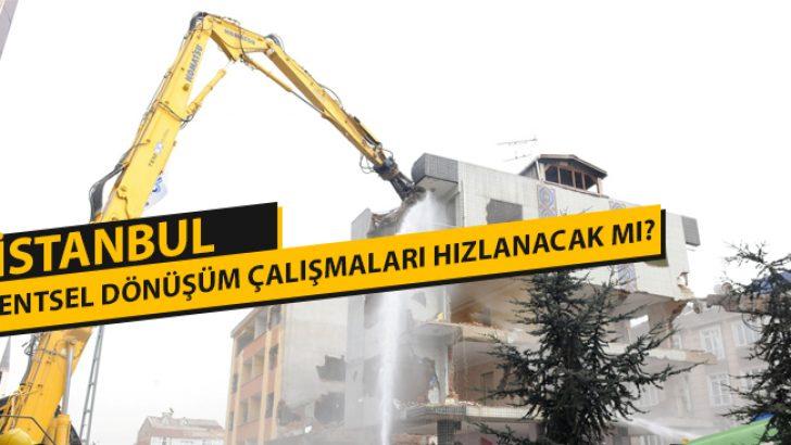 İstanbul Kentsel Dönüşüm Çalışmaları Hızlanacak mı?