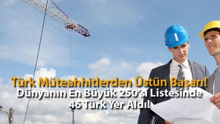 Dünyanın En Büyük 250 Uluslararası Müteahhiti Listesinde 46 Türk!