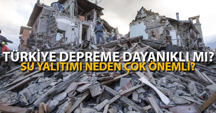 Türkiye Depreme Dayanıklı mı? Su Yalıtımı Neden Çok Önemli?