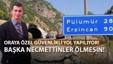 Özel Güvenlikli Tunceli-Erzincan Yolunun Talimatı Erdoğan'dan!