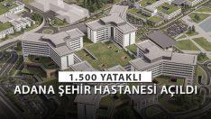 540 Milyon Euro'luk Adana Şehir Hastanesi Açıldı!
