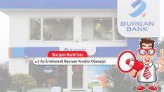 Burgan Bank Bayram Kredisinde 3 Ay Erteleme Avantajı!