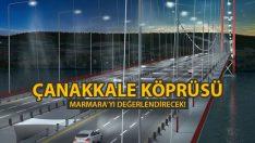 Çanakkale Köprüsü, Marmara'yı Değerlendirecek!
