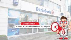 Denizbank'tan Kefilsiz 100.000 TL Konut Kredisi ve Tüm Detayları!