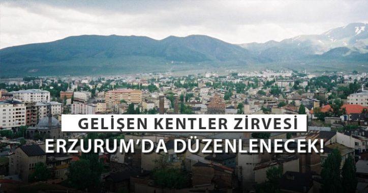 Yatırımcılar Erzurum'da Gelişen Kentler Zirvesi'nde Bir Araya Gelecek!