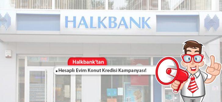 Halkbank Hesaplı Evim Konut Kredisi Kampanyası! Şimdi Al, 2018'de Öde!