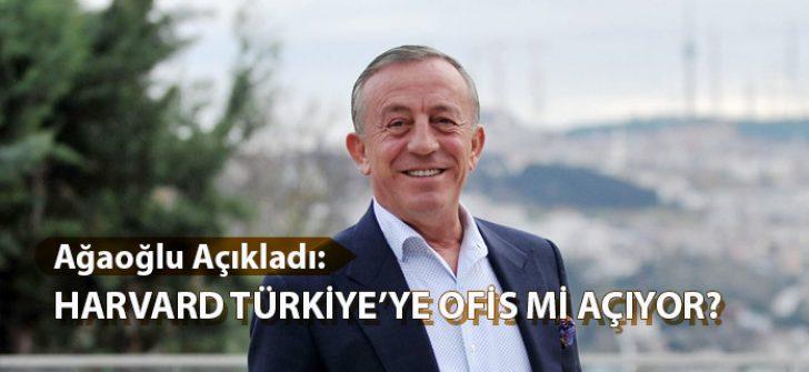 Ağaoğlu Açıkladı: Harvard Türkiye'ye Ofis mi Açıyor?