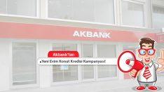 Akbank Yeni Evim Konut Kredisi Kampanyası! 100.000 TL Kredi!
