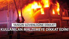 Binalarda Yangın Güvenliğine Dikkat! Kullanılan Malzemeye Dikkat Edin!