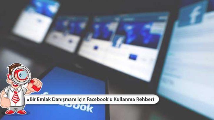 Bir Emlak Danışmanı İçin Facebook'u Kullanma Rehberi