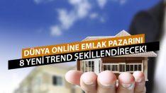 Dünya Online Emlak Pazarında Yeni 8 Trend!