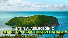 İşte Satın Alabileceğiniz Herkesten Uzak En Güzel Adalar!