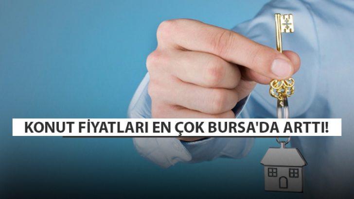 Konut Fiyatları En Çok Bursa'da Arttı!