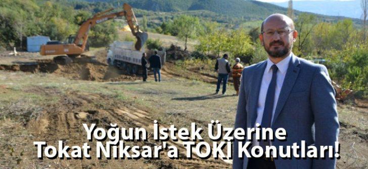 Yoğun İstek Üzerine Tokat Niksar'a TOKİ Konutları!