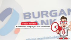 Burgan Bank Konut Kredisi Kampanyası! 100.000 TL Kredi!
