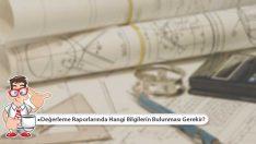Değerleme Raporlarında Hangi Bilgilerin Bulunması Gerekir?