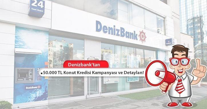 Denizbank Konut Kredisi Kampanyası! 25 Yıl Vadeli 50.000 TL Kredi!