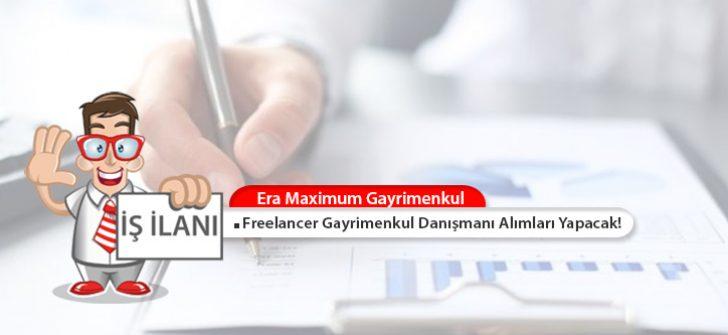 Era Maximum Gayrimenkul, Freelancer Gayrimenkul Danışmanı İş İlanı Yayınladı!